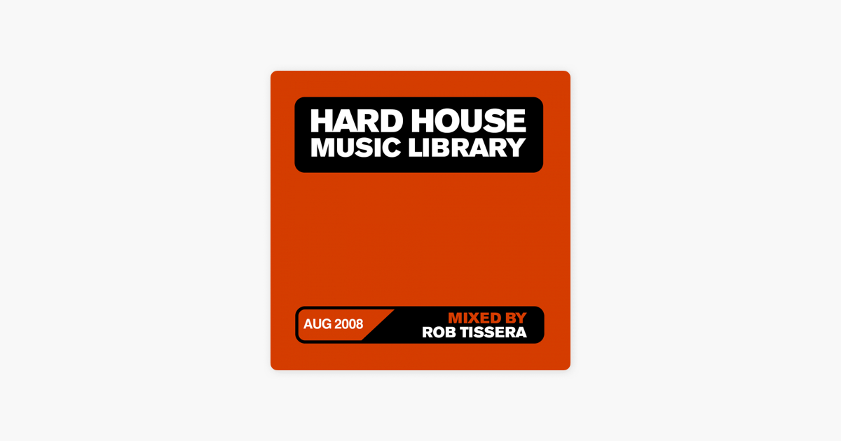 Hard House Music Library Mix: August 08 (DJ MIX) by Rob