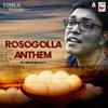 Rosogolla Anthem From Rosogolla Single
