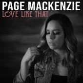 Page Mackenzie - Love Like That