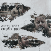 Save Me - Jelly Roll