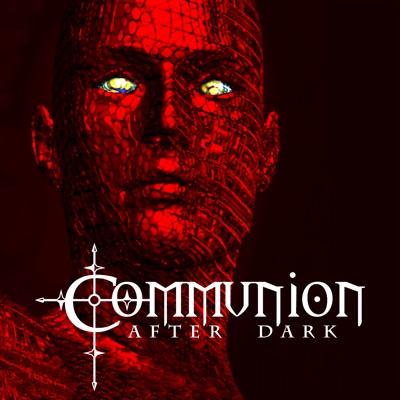 Communion After Dark (alternative electronic music: EDM, industrial, EBM, gothic / goth, dark electro, synth pop, power noise)