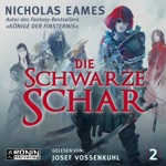 Die schwarze Schar - Die Saga, Band 2 (ungekürzt)