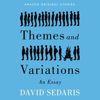 David Sedaris - Themes and Variations: An Essay (Unabridged)  artwork