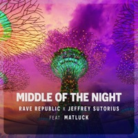 Middle of the Night - RAVE REPUBLIC - JEFFREY SUTORIUS - MATLUCK