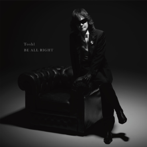 Toshl - BE ALL RIGHT