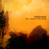 Melorman - Far Away Morning artwork