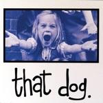 That Dog. - Westside Angst