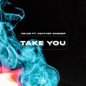 Heuse - Take You