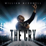 The Cry: A Live Worship Experience - William McDowell - William McDowell