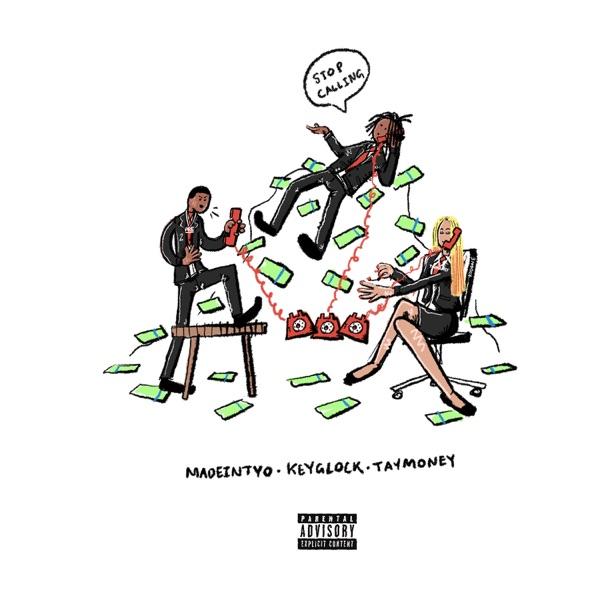 Stop Calling (feat. Key Glock & Tay Money) - Single
