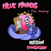 Millie Manders and the Shutup - Obsession Transgression