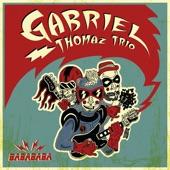 Gabriel Thomaz Trio - Babababa