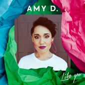 Amy D. - Like You