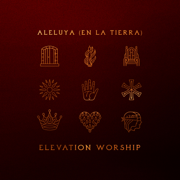 Aleluya (En La Tierra) - Elevation Worship - Elevation Worship