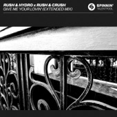 Rush & Hydro - Give Me Your Lovin' (Extended Mix)