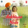 Ankhiyan De Nede From Gidarh Singhi Single