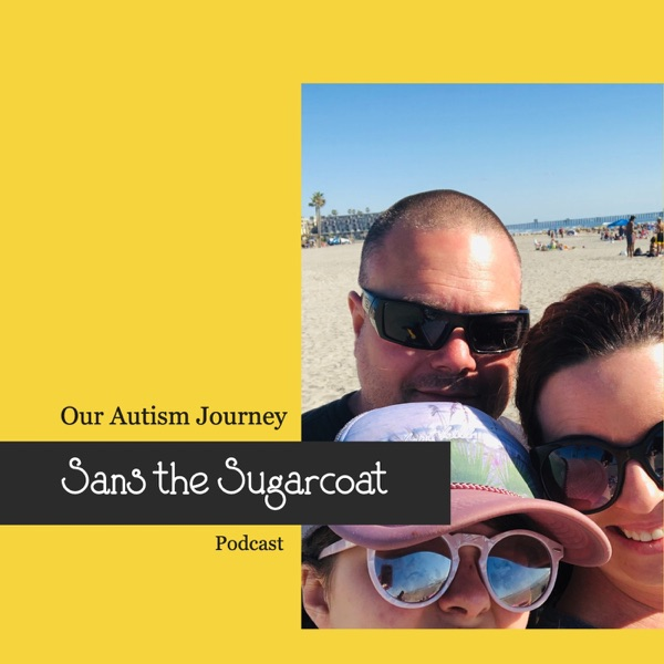 Sans The Sugarcoat, Our Autism Journey