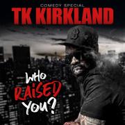 Who Raised You: Extended Version - T.K. Kirkland - T.K. Kirkland