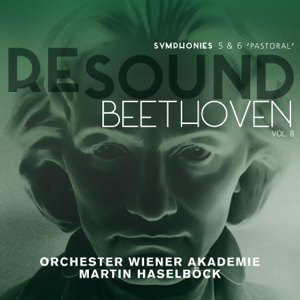 "Orchester Wiener Akademie & Martin Haselböck - Beethoven: Symphonies 5 & 6 ""Pastoral"" (Resound Collection, Vol. 8)"