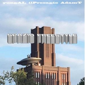 YungAL - Spazio Freestyle feat. Ilpresagio & Adamt