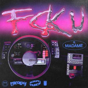 PSICOLOGI - FCK U feat. Madame