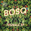 Tumbalá - EP - Bosq