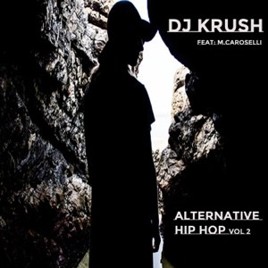 DJ Krush - Alternative Hip Hop, Vol. 2 feat. M.caroselli