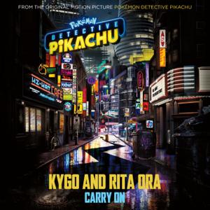"Kygo & Rita Ora - Carry On (From ""POKÉMON Detective Pikachu"")"