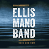 Here and Now - Ellis Mano Band