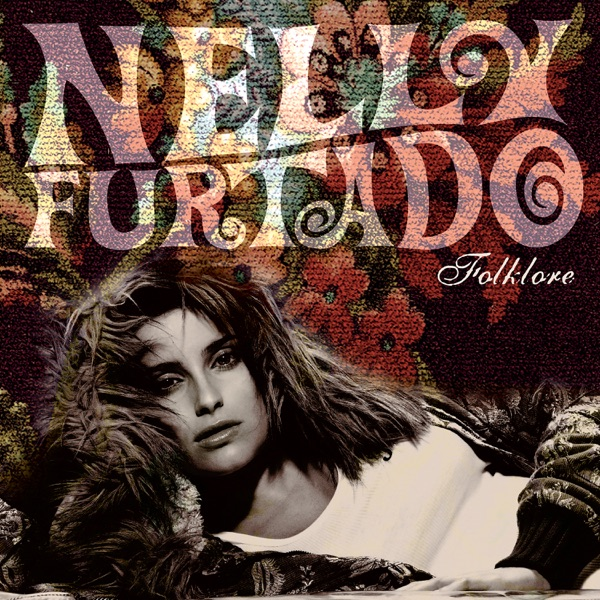 NELLY FURTADO POWERLESS (SAY WHAT YOU WANT)