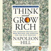 Think and Grow Rich: The Landmark Bestseller Now Revised and Updated for the 21st Century (Abridged)