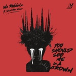 You Should See Me in a Crown (feat. Shah-Rae Weaver) - Single
