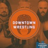 Downtown Pro Wrestling Podcast