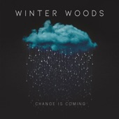 Winter Woods - Change Is Coming