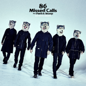 86 Missed Calls feat. Patrick Stump/MAN WITH A MISSIONジャケット画像