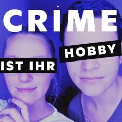 Crime ist ihr Hobby