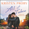 Kristen Proby - All It Takes  artwork