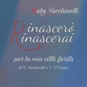 Roby Facchinetti - Rinascerò rinascerai