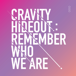 CRAVITY - HIDEOUT: REMEMBER WHO WE ARE - SEASON1.
