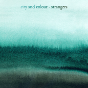 Strangers - City and Colour
