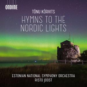 Tõnu Kõrvits: Hymns to the Nordic Lights & Other Works
