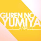 Guren no Yumiya - AmaLee & Luke Thomas