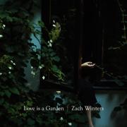 Love Is a Garden - Zach Winters - Zach Winters