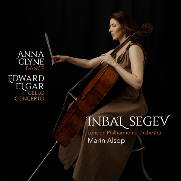 Anna Clyne: DANCE - Edward Elgar: Cello Concerto