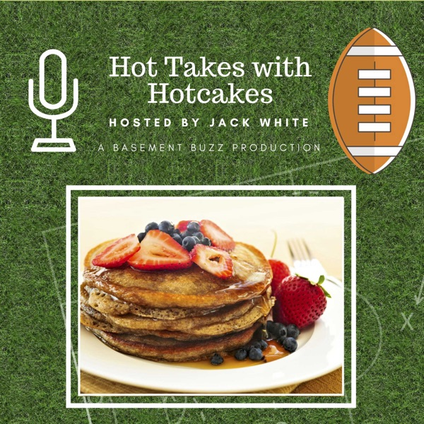 Hot takes with Hotcakes