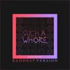 Jvla - Such a Whore (Baddest Version) artwork