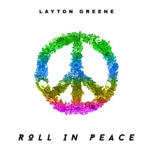 Layton Greene - Roll In Peace