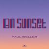 Paul Weller - On Sunset artwork