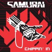 Samurai - Chippin' In (feat. Refused)
