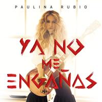 descargar bajar mp3 Paulina Rubio Ya No Me Engañas